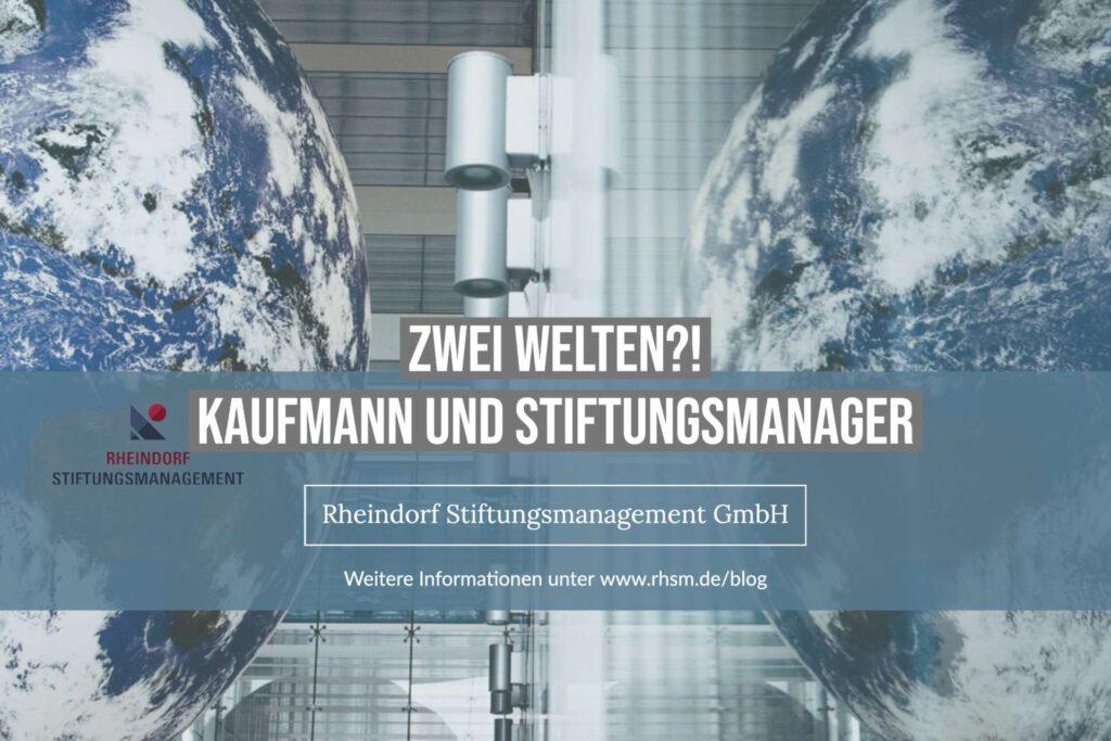 Kaufmann und Stiftungsmanager