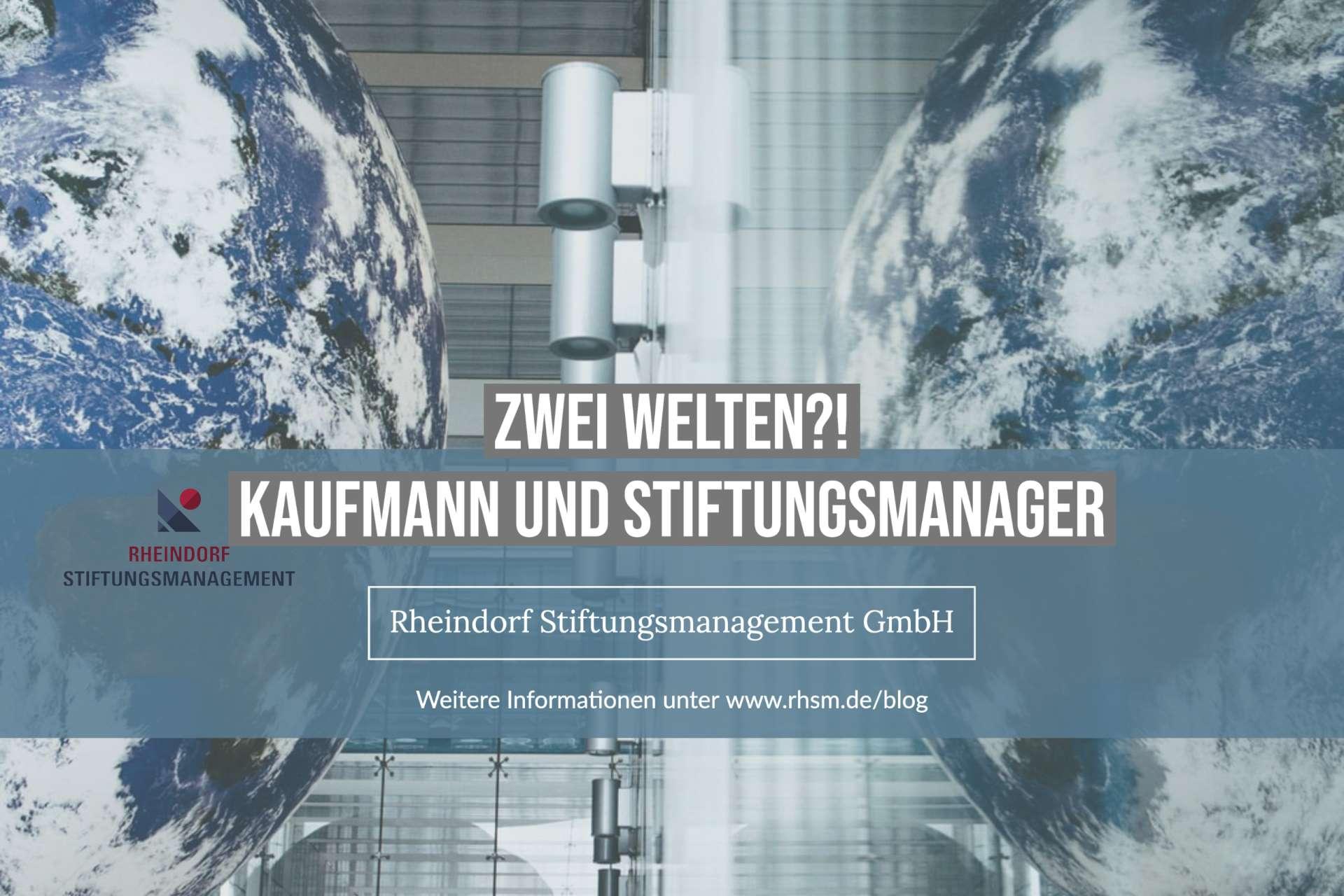 Michael Rheindorf – Kaufmann und Stiftungsmanager