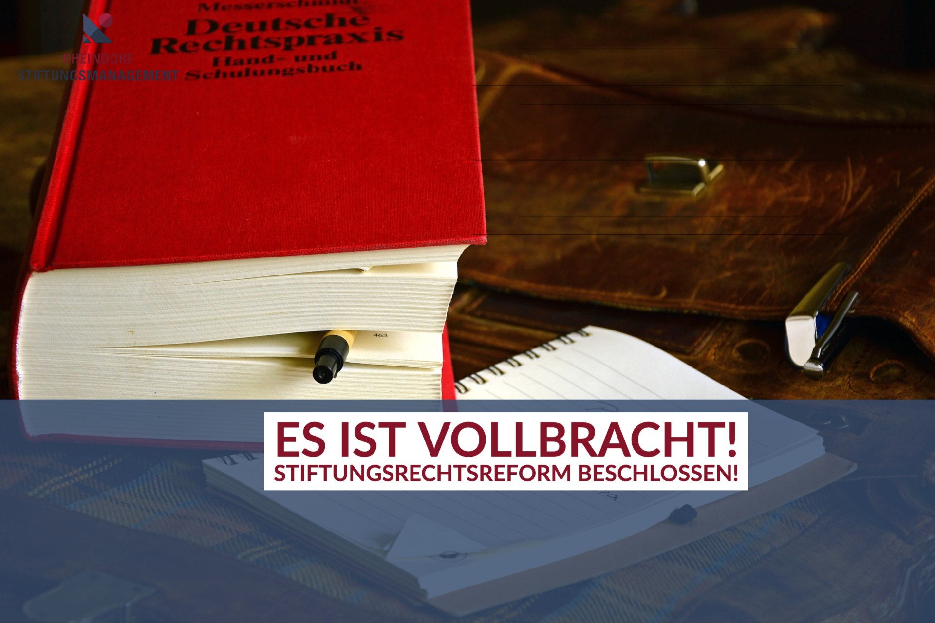 Vollbracht: Stiftungsrechtsreform beschlossen!