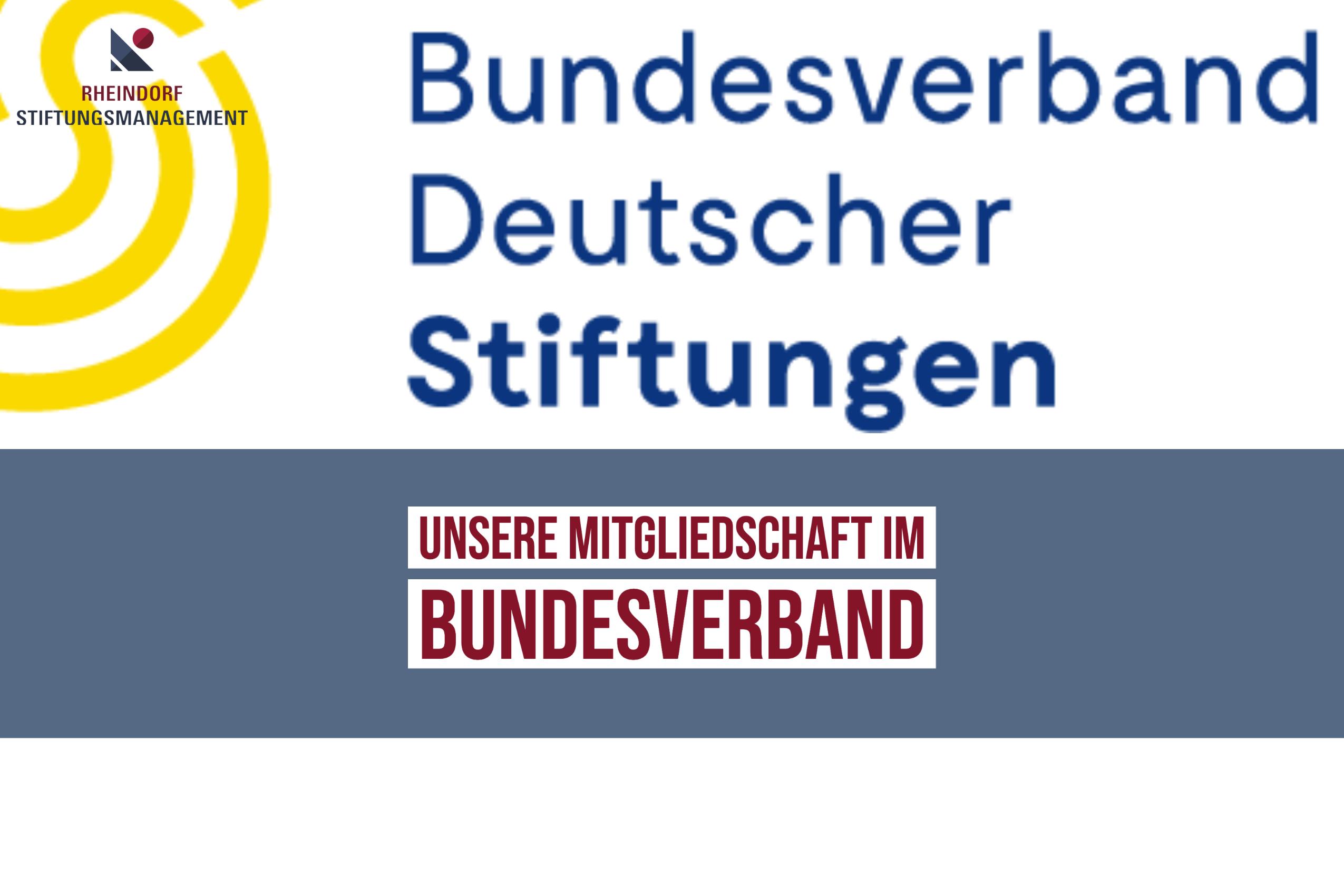Wir sind Mitglied im Bundesverband Deutscher Stiftungen. Warum?